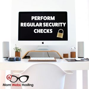 Are You Performing Regular Security Checks?