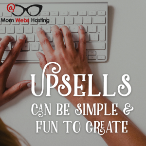 Upsells Can Be Simple & Fun To Create